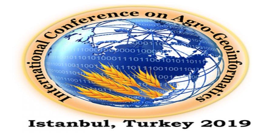 Uluslararası Tarım Bilişimi Konferansı Agro-Geoinformatics'19 İstanbul'da Başlıyor