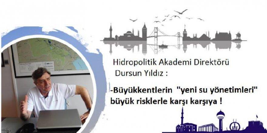 Dursun Yıldız araştırdı: Ankara ve İstanbul'un Yeni Su Yönetimlerini Bekleyen Riskler