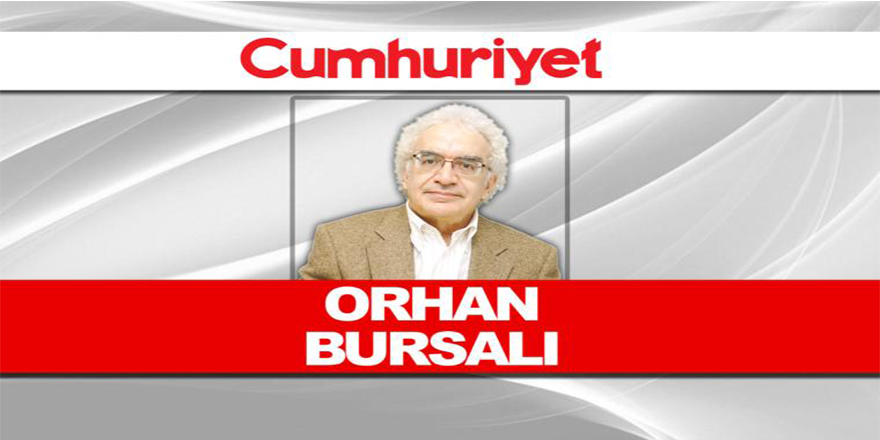 """Orhan Bursalı yazarı olduğu Cumhuriyet'i topa tuttu: """"Fikir birliği içindeler"""""""