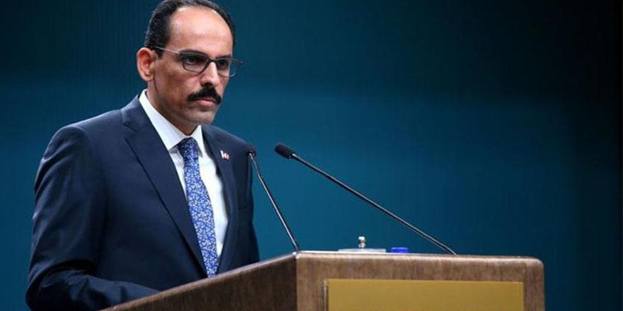 Cumhurbaşkanlığı Sözcüsü Kalın'dan İdlib mesajı