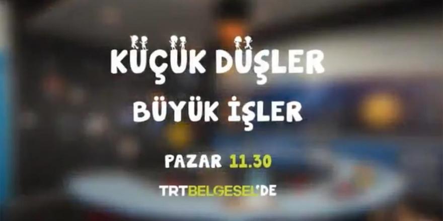 TRT Belgesel'in Yeni Yapımı Hayalleri Gerçeğe Dönüştürecek