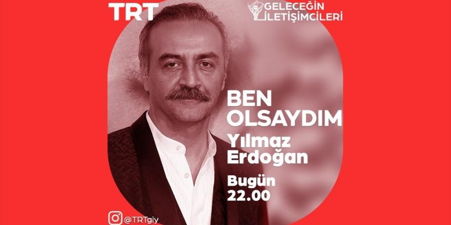 Yılmaz Erdoğan TRT'nin Canlı Yayın Konuğu Olacak