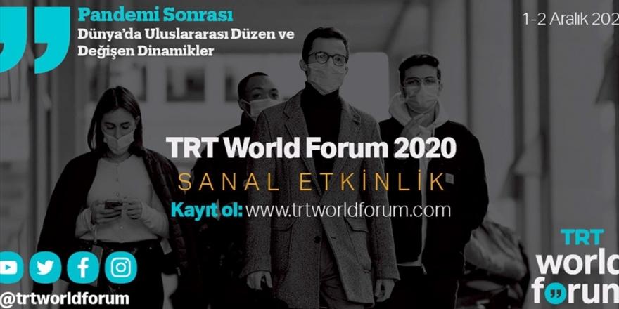 Trt World Forum 2020 Dünyaca Ünlü İsimleri Bir Araya Getirecek