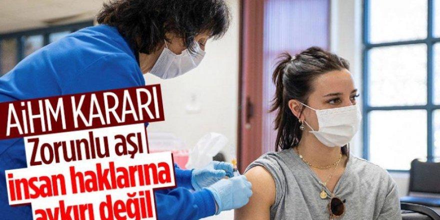 AİHM'den önemli karar: Zorunlu aşı insan haklarına aykırı değil