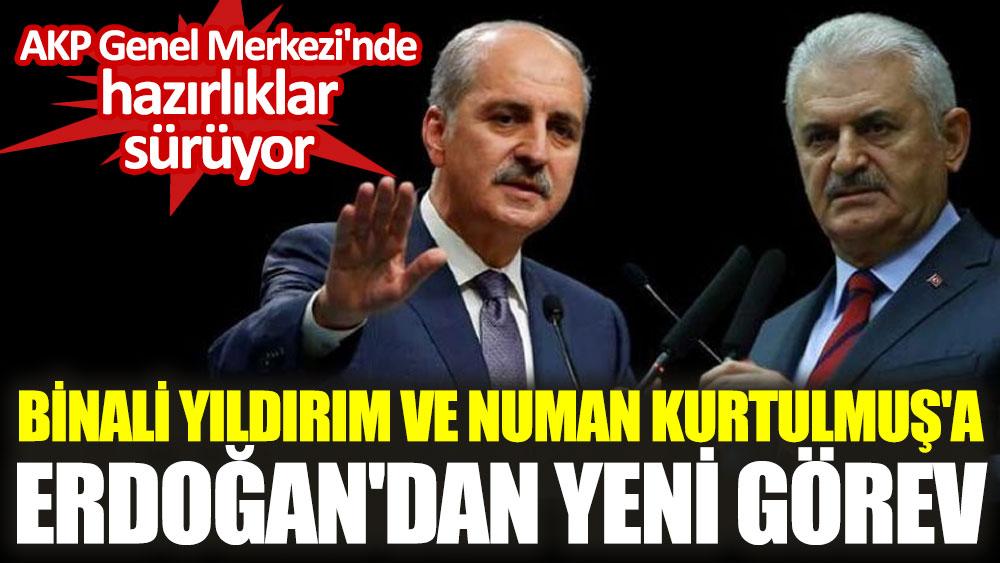 AKP Genel Merkez'inde hazırlıklar sürüyor. Binali Yıldırım ve Numan Kurtulmuş'a Erdoğan'dan yeni görev