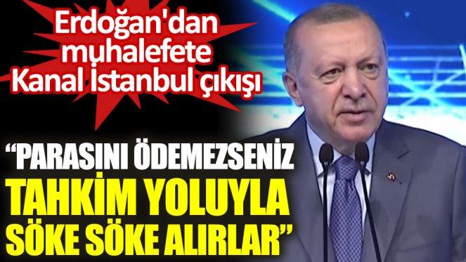 Erdoğan'dan muhalefete: Paraları söke söke alırlar