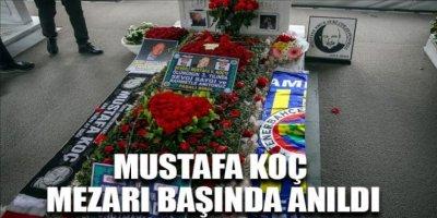 Mustafa Koç ölümünün 3'üncü yılında mezarı başında anıldı