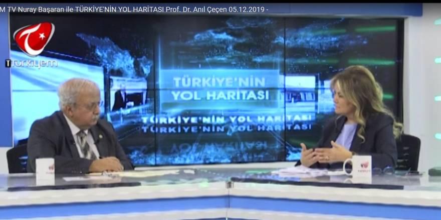 Nuray Başaran ile TÜRKİYE'NİN YOL HARİTASI Prof. Dr. Anıl Çeçen 05.12.2019