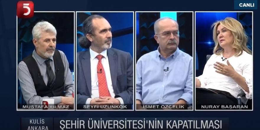 Şehir Üniversitesi'nin Kapatılması - Mustafa Yılmaz - İsmet Özçelik - Seyfi Uzunkök - Nuray Başaran (Kulis Ankara) TV5